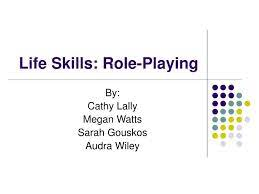 PPT - Life Skills: Role-Playing PowerPoint Presentation, free download -  ID:649787