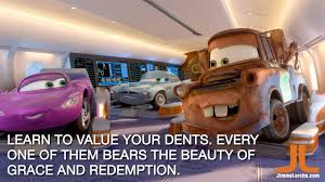 lessons from tow mater learn to value your dents
