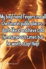 My Boyfriend Fingers Me