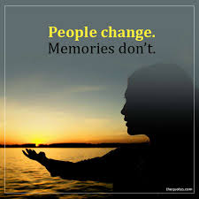 People Change Memories Dont Unknown Quotes