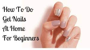 do gel nails at home for beginners