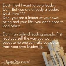 Quotes About Being A Leader Unique Dost Hey I Want To Be A Quotes Writings By Swati Malhotra