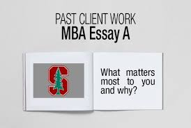 mba essay analysis examples writing tips acirc fxmbaconsulting stanford mba essay a what matters most to you