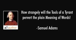 Samuel Adams Quotes New How Strangely Will The Tools Of A Tyrant Quote