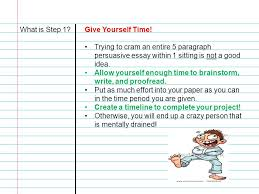 essential question what steps do i need to follow when writing my what is step 1 give yourself time