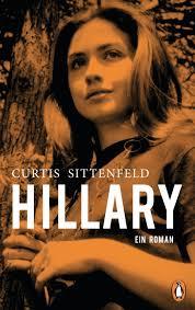 Curtis Sittenfeld: Hillary. Penguin (Hardcover)