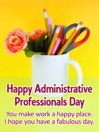 Admin Professionals Day Cards You Make Work A Happy Place Happy Administrative Professionals Day
