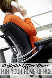 stylish home office chair. Working From Home Can Be Hard At Times, But The Fun Part Is You 10 Stylish Office Chairs Chair I