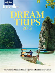 Lonely Planet Traveller Dream Trips 2013 Magazine (Digital ...