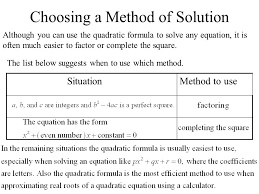 choosing a method of solution although you can use the quadratic formula to solve any equation