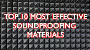 top 10 best soundproofing materials