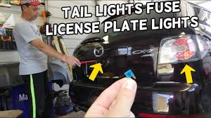 Fix License Plate Light Tail Lights License Plate Lights Fuse Location Replacement Mazda Cx 7