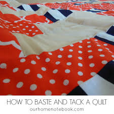 How To Baste And Tack A Quilt | Our Home Notebook & how to baste and tack a quilt Adamdwight.com