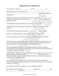 When parties want to arbitrate their issues, an arbitration agreement (sometimes called a submission agreement) can be drafted and submitted to the selected arbitrator. Arbitration Agreement Template