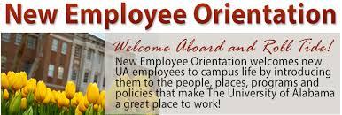 new employee orientation schedule new employee orientation hr ua edu the university of alabama