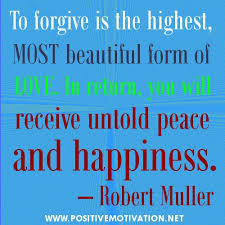 Beautiful Quotes On Forgiveness Best Of To Forgive Is The HighestMost Beautiful Form Of Love Forgiveness