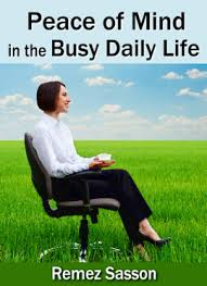 articles on peace of mind peace of mind in busy daily life