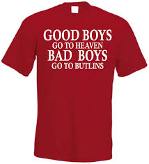 Bad Boy T Shirt Size Chart Good Boys Goto Heaven Bad Boys Butlins T Shirt