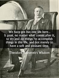 Beaufiful Teddy Roosevelt Quotes Images 50 Best Theodore