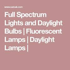 full spectrum lights and daylight bulbs fluorescent lamps daylight lamps