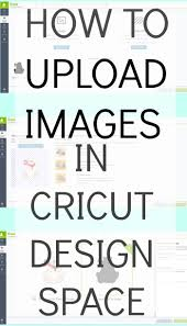 How To Upload To Cricut Design Space How To Upload Your Own Images Into Cricut Design Space