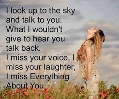 I Miss Everything About You And I Miss You Everyday But Mom My Classy Missing Quotes For Loved Ones