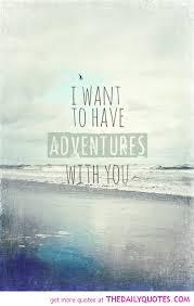 Love Adventure Quotes Classy Love Adventure Quotes Best Quotes Everydays