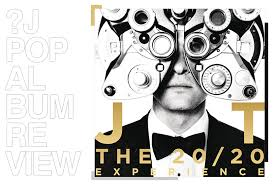 Almost destined for screen, a young. Album Review Justin Timberlake The 20 20 Experience