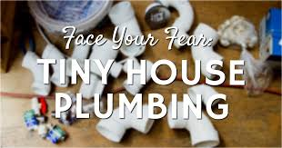 tiny house plumbing. Perfect Tiny Face Your Fear Tiny House Plumbing Throughout N