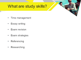 managing academic study aims of this session to refresh you on  what are study skills