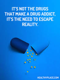 Drug Addiction Quotes Fascinating Quotes On Addiction Addiction Recovery HealthyPlace