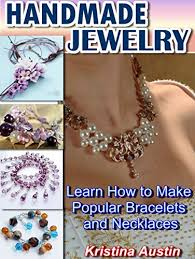 handmade jewelry learn how to make por bracelets and necklaces by austin kristina