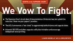 supreme court deals blow to three provisions of az s racial  supreme court deals blow to three provisions of az s racial profiling law show me your papers provision lives to see another day huffpost