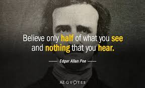 Edgar Allan Poe Quotes Mesmerizing Edgar Allan Poe Quote Believe Only Half Of What You See And Nothing