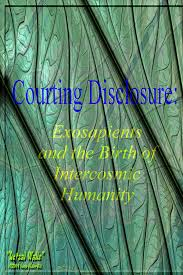 Courting Disclosure: Exosapients and the Birth of the Intercosmic ...
