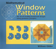 Designs From Mathematical Patterns Mathematical Window Patterns The Art Of Creating