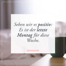 Sehen Wir Es Positiv Es Ist Der Letzte Montag Für Diese Woche