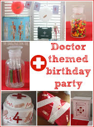 School Clinic Decorations Doctor Themed Birthday Party Ideas And Games Themed Birthday