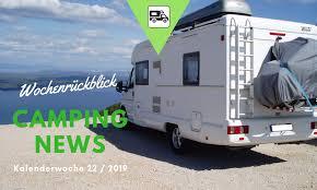 Camping News Wochenrückblick Kw222019 Wohnmobilista