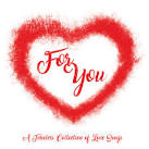 For You [A Timeless Collection Of Love Songs]