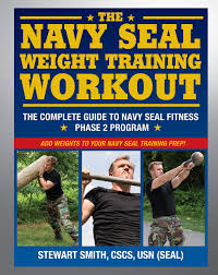 The Navy Seal Weight Training Workout The Complete Guide To