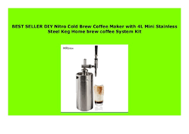 Our complete beer making kits are a great place to start! Big Discount Diy Nitro Cold Brew Coffee Maker With 4l Mini Stainless