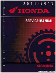 2011 2013 cbr250r ra motorcycle service manual honda repair cbr250r service manual