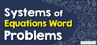 solve systems of equations word problems