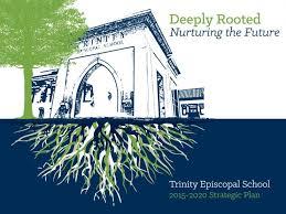 Strategic Plan Inspiration Strategic Plan Trinity Episcopal School