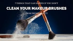 7 things that can happen if you don t clean your makeup brushes