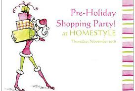 Pre Holiday Shopping Party At Homestyle Thursday 11 20 In Downcity