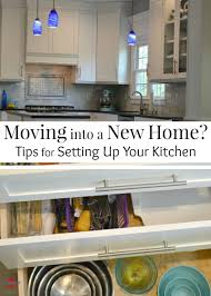 Kitchen Home Moving Into A New Home How To Set Up Your Kitchen Home Mom And