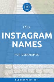 175 Cool And Good Instagram Names For Usernames Bloggerpunit
