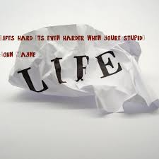 """Life's Hard It's Even Harder When You're Stupid"""" John Wayne Poster New Life Is Hard Its Harder If Youre Stupid Poster"""